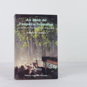 AU DELA DE L'ESPECE HUMAINE-GEORGES VAN VREKHEM