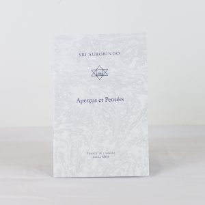 APERCUS ET PENSÉES – Sri Aurobindo