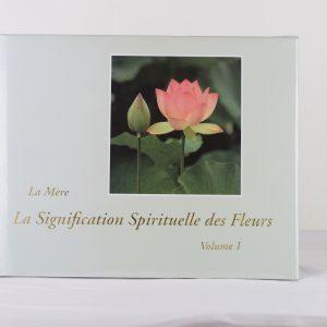 LA SIGNIFICATION SPIRITUELLE DES FLEURS Tome 1 et 2