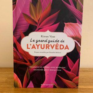 LE GRAND GUIDE DE L'AYURVÉDA de Kiran Vyas